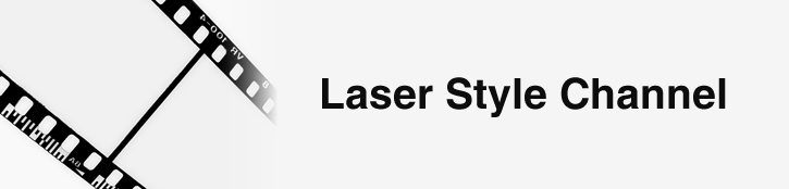 Laser Style Channel